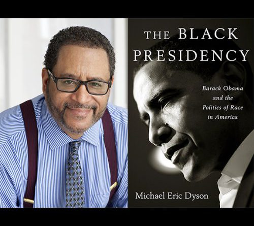 HU Annual Read-In Selects Michael Eric Dyson's 'The Black Presidency'